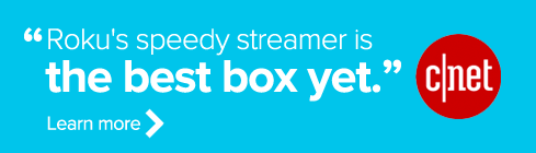 Roku's speedy streamer is the best box yet. Learn more.